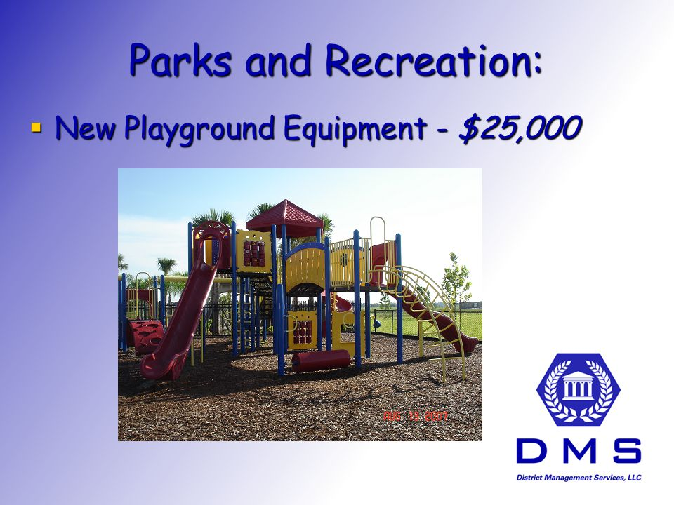 Parks and Recreation: New Playground Equipment - $25,000 New Playground Equipment - $25,000