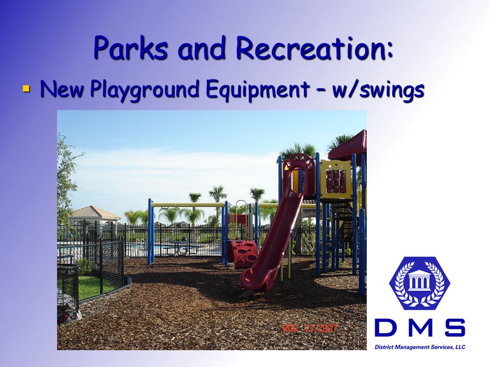 Parks and Recreation: New Playground Equipment – w/swings New Playground Equipment – w/swings