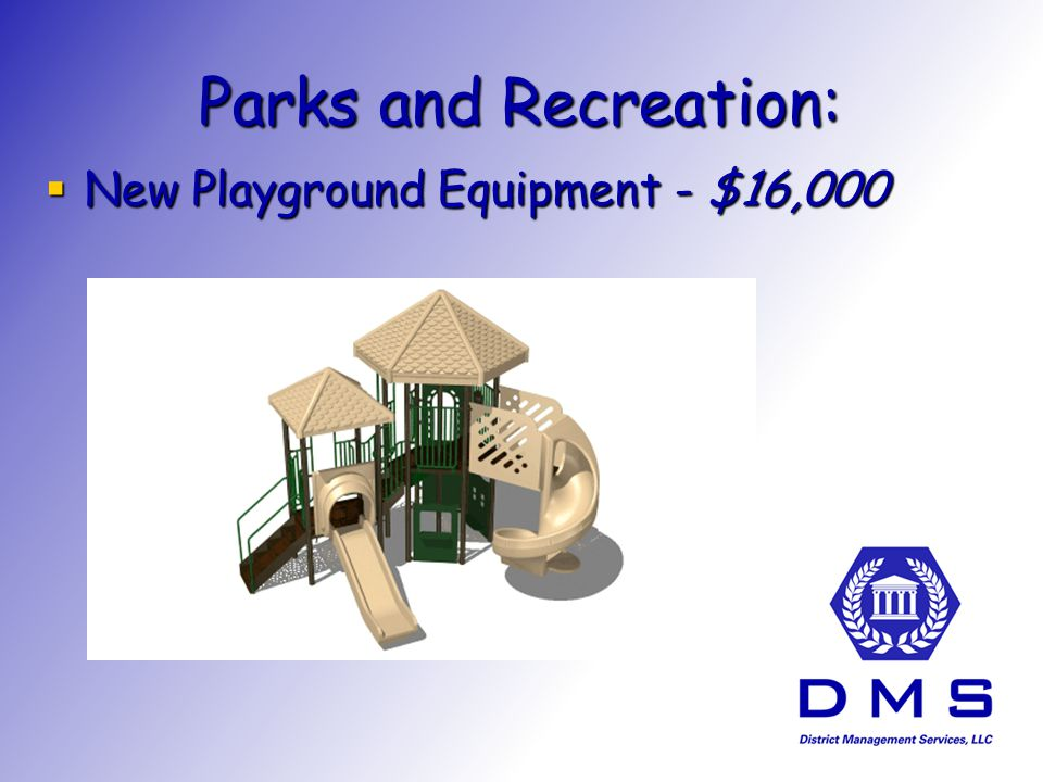Parks and Recreation: New Playground Equipment - $16,000 New Playground Equipment - $16,000