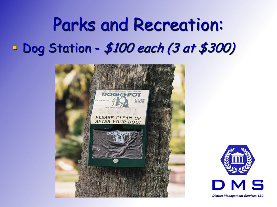Parks and Recreation: Dog Station - $100 each (3 at $300) Dog Station - $100 each (3 at $300)