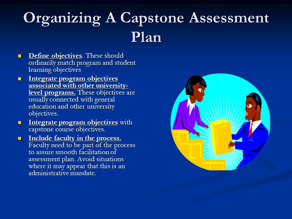 Organizing A Capstone Assessment Plan Define objectives.