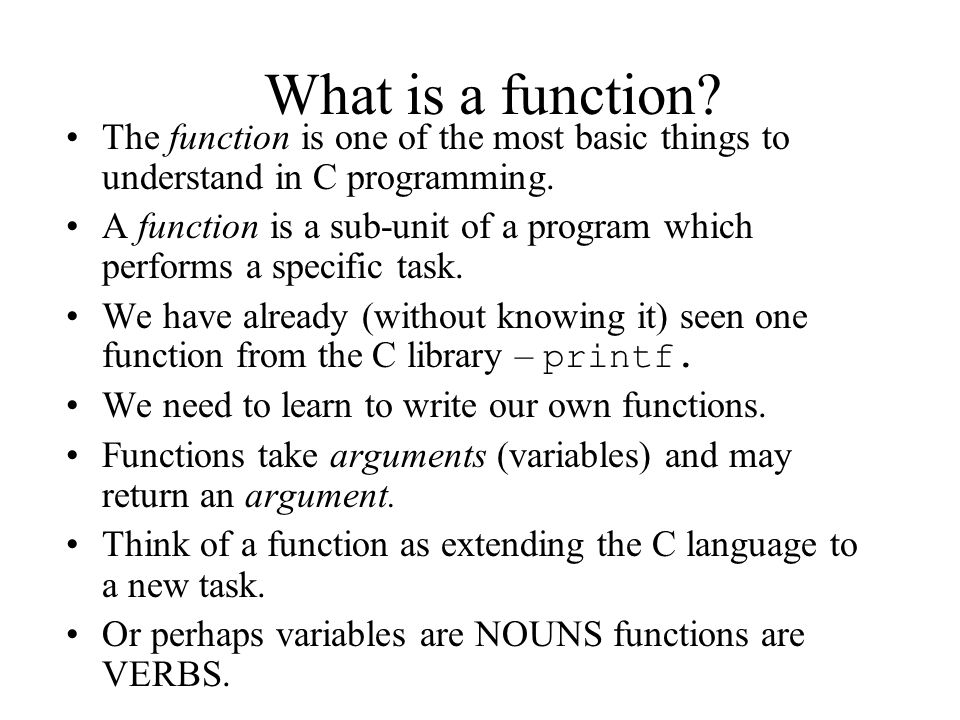 What is a function.The function is one of the most basic things to understand in C programming.