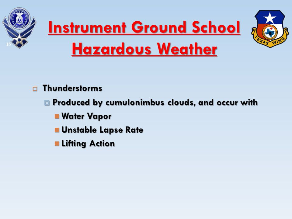 Thunderstorms Thunderstorms Produced by cumulonimbus clouds, and occur with Produced by cumulonimbus clouds, and occur with Water Vapor Water Vapor Un
