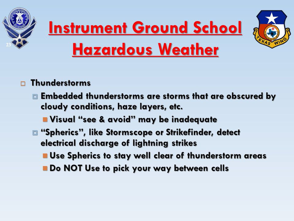 Thunderstorms Thunderstorms Embedded thunderstorms are storms that are obscured by cloudy conditions, haze layers, etc. Embedded thunderstorms are sto