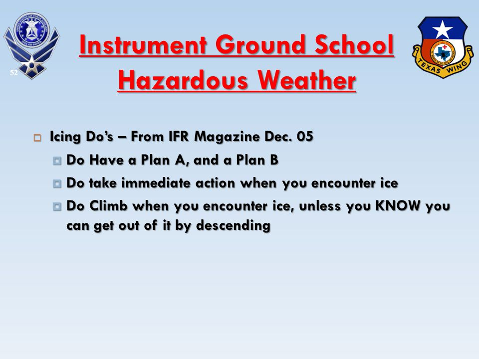 Icing Dos – From IFR Magazine Dec. 05 Icing Dos – From IFR Magazine Dec. 05 Do Have a Plan A, and a Plan B Do Have a Plan A, and a Plan B Do take imme