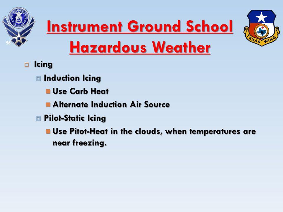Icing Icing Induction Icing Induction Icing Use Carb Heat Use Carb Heat Alternate Induction Air Source Alternate Induction Air Source Pilot-Static Ici