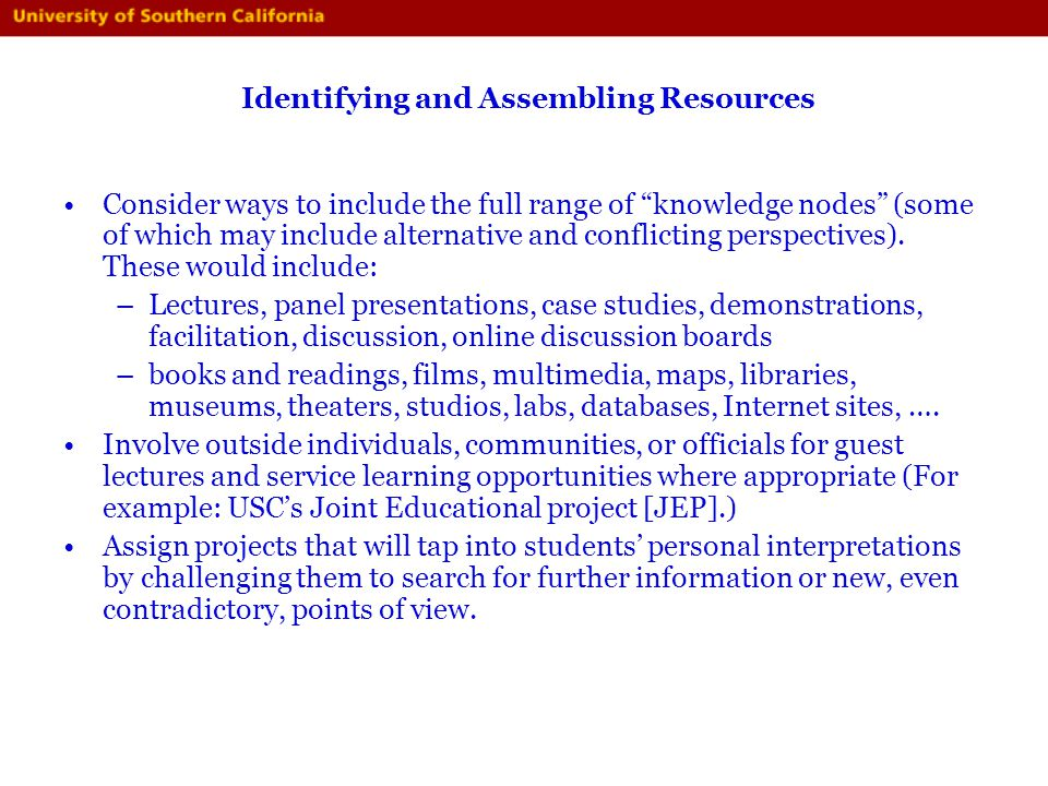 Identifying and Assembling Resources Consider ways to include the full range of knowledge nodes (some of which may include alternative and conflicting
