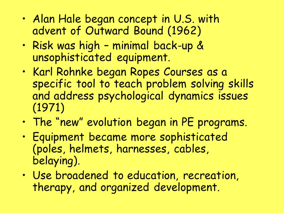 Ropes Courses were focused toward youth at risk and as adjunctive therapy.