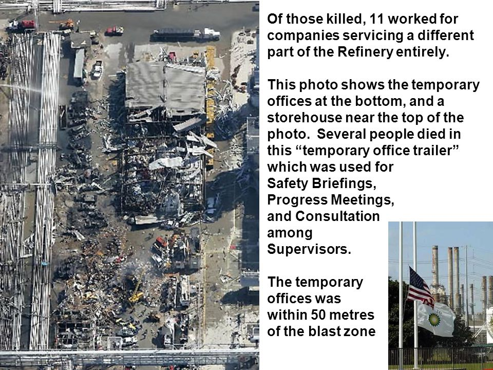 Of those killed, 11 worked for companies servicing a different part of the Refinery entirely.