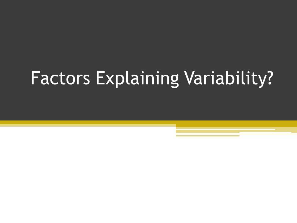 Factors Explaining Variability