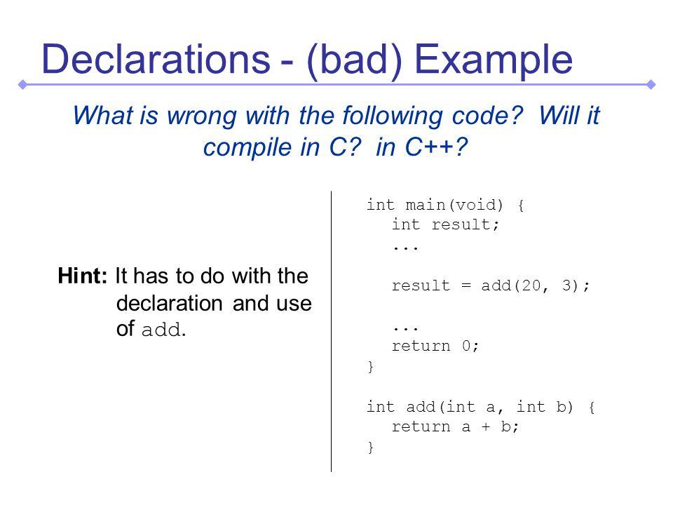Declaration Regions int main(void) { int result; int add(int,int);...