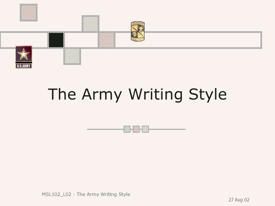 27 Aug 02 MSL102_L02 - The Army Writing Style The Army Writing Style