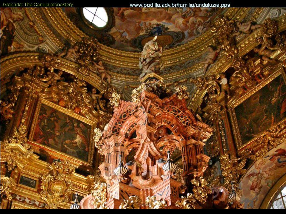 Granada: The Cartuja monastery – a Christian Alhambra www.padilla.adv.br/familia/andaluzia.pps