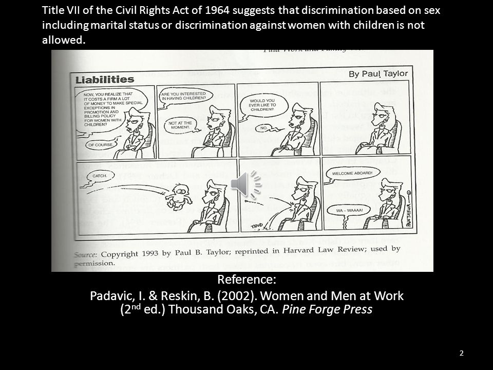 Reference: Padavic, I.& Reskin, B. (2002). Women and Men at Work (2 nd ed.) Thousand Oaks, CA.