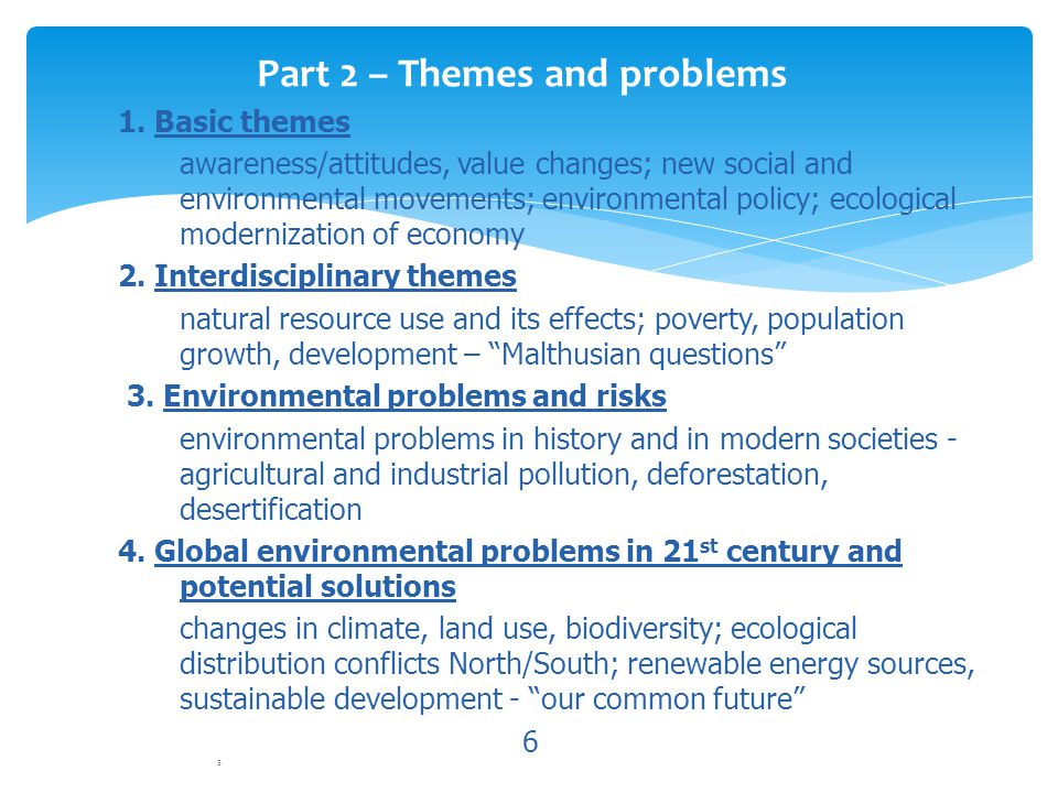 1. Basic themes awareness/attitudes, value changes; new social and environmental movements; environmental policy; ecological modernization of economy