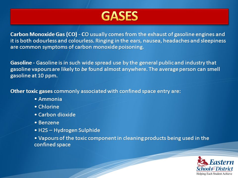 Carbon Monoxide Gas (CO) - CO usually comes from the exhaust of gasoline engines and it is both odourless and colourless.