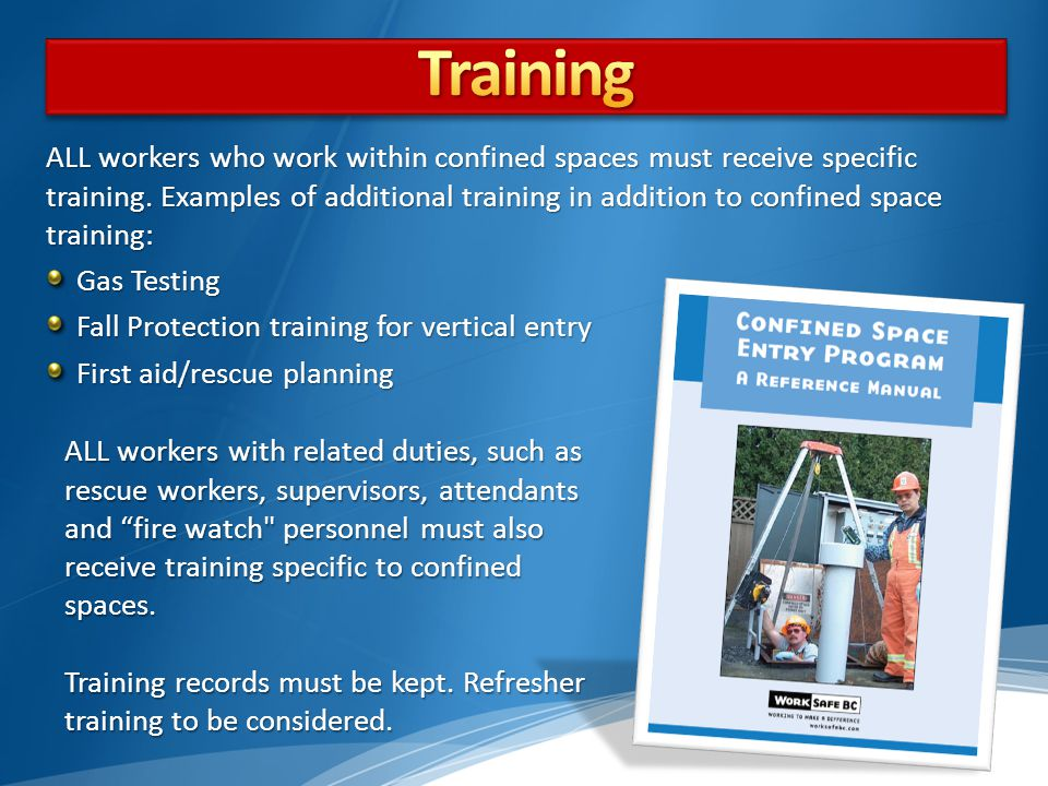 ALL workers who work within confined spaces must receive specific training.