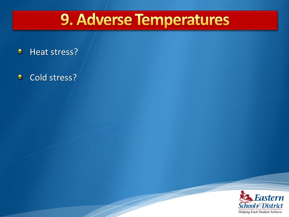 Heat stress? Cold stress?