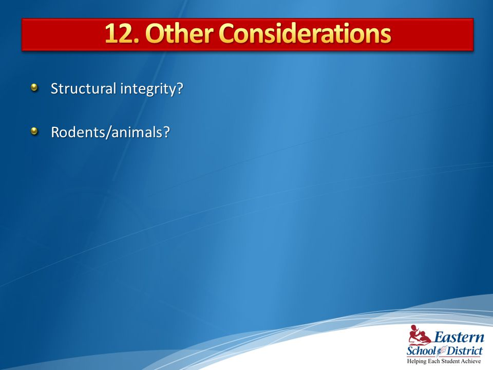 Structural integrity? Rodents/animals?