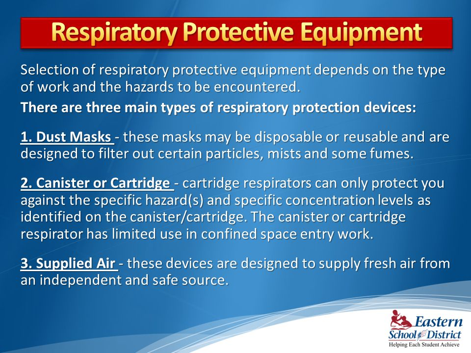 Selection of respiratory protective equipment depends on the type of work and the hazards to be encountered.