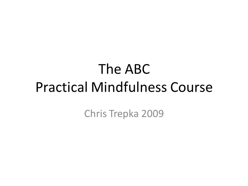 ACT and mindfulness A set of skills to increase psychological flexibility 4 hexaflex processes provide a working definition of mindfulness: contacting present moment, acceptance, defusion, self as context 2 other processes intertwined – mindfulness enhances values work and effective action