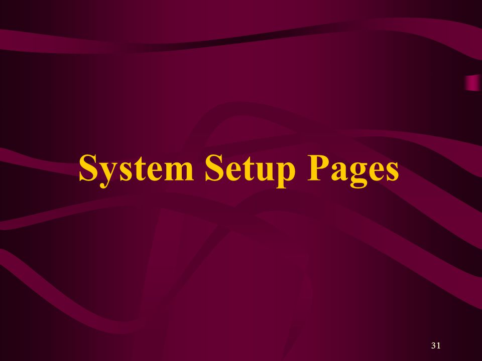 31 System Setup Pages