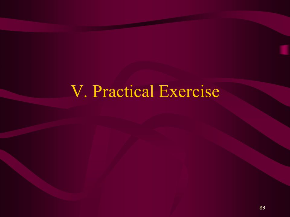 83 V. Practical Exercise
