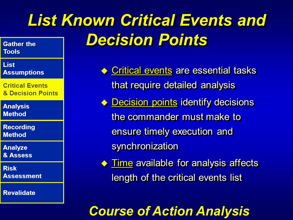 List Known Critical Events and Decision Points u Critical events are essential tasks that require detailed analysis u Decision points identify decisio