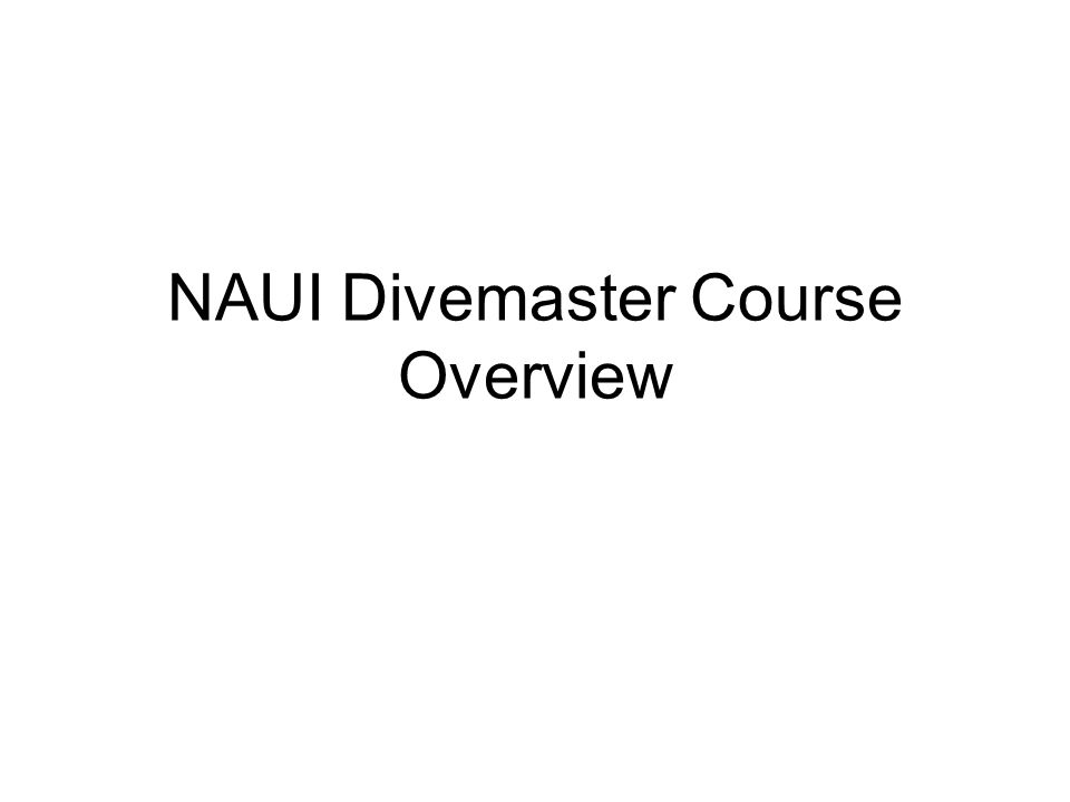 NAUI Divemaster Course Overview