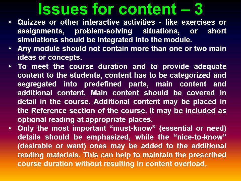 Issues for content – 3 Quizzes or other interactive activities - like exercises or assignments, problem-solving situations, or short simulations should be integrated into the module.