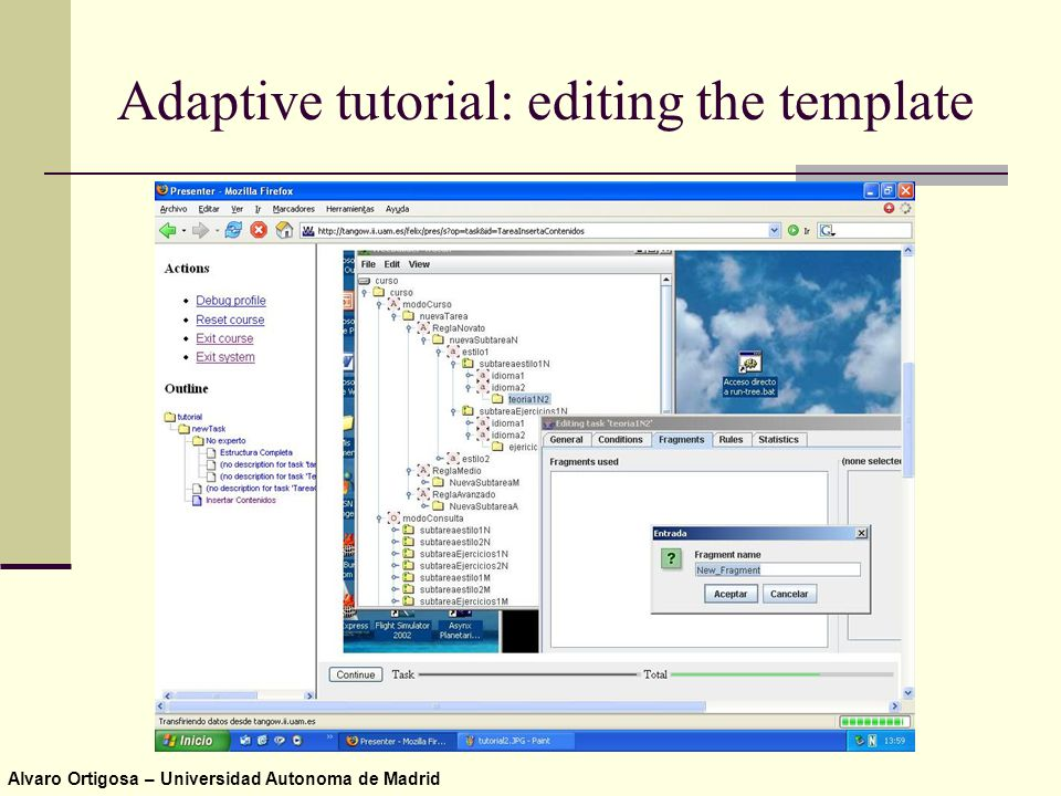 Alvaro Ortigosa – Universidad Autonoma de Madrid Adaptive tutorial: editing the template
