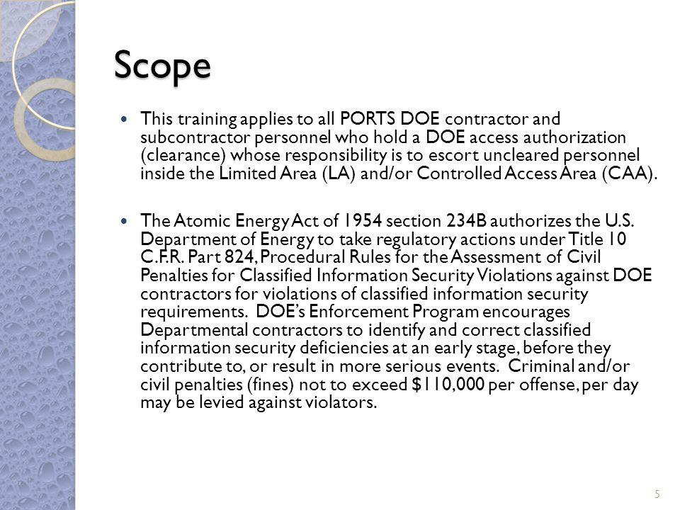 Objectives Identify escort qualifications Define escort responsibilities Transferring escort responsibility Reporting security incidents 6
