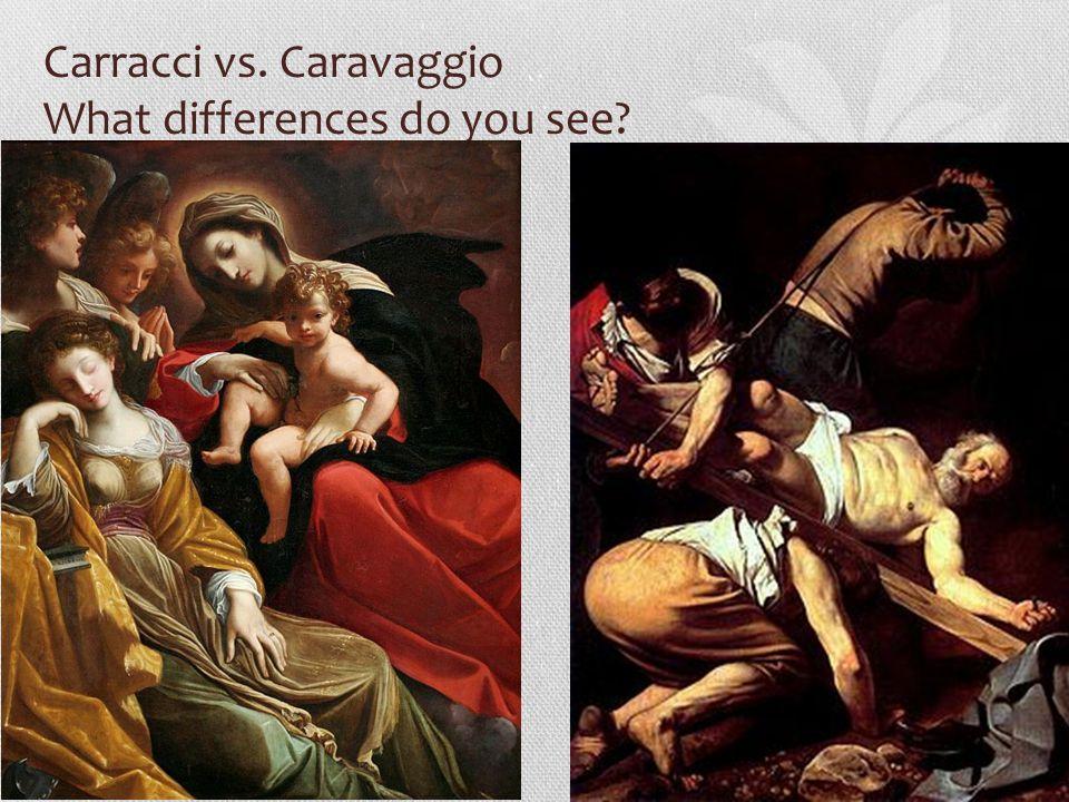 Carracci vs. Caravaggio What differences do you see?