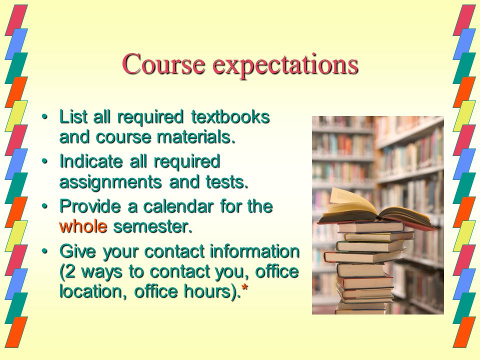 Course expectations List all required textbooks and course materials.List all required textbooks and course materials.