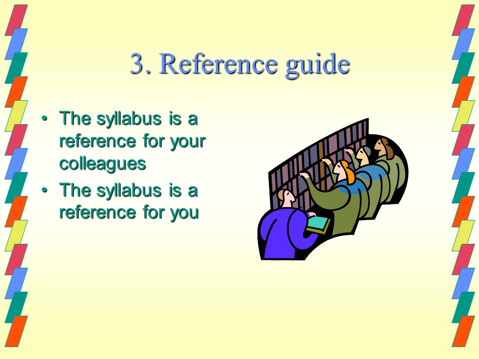The syllabus is a reference for your colleaguesThe syllabus is a reference for your colleagues The syllabus is a reference for youThe syllabus is a reference for you