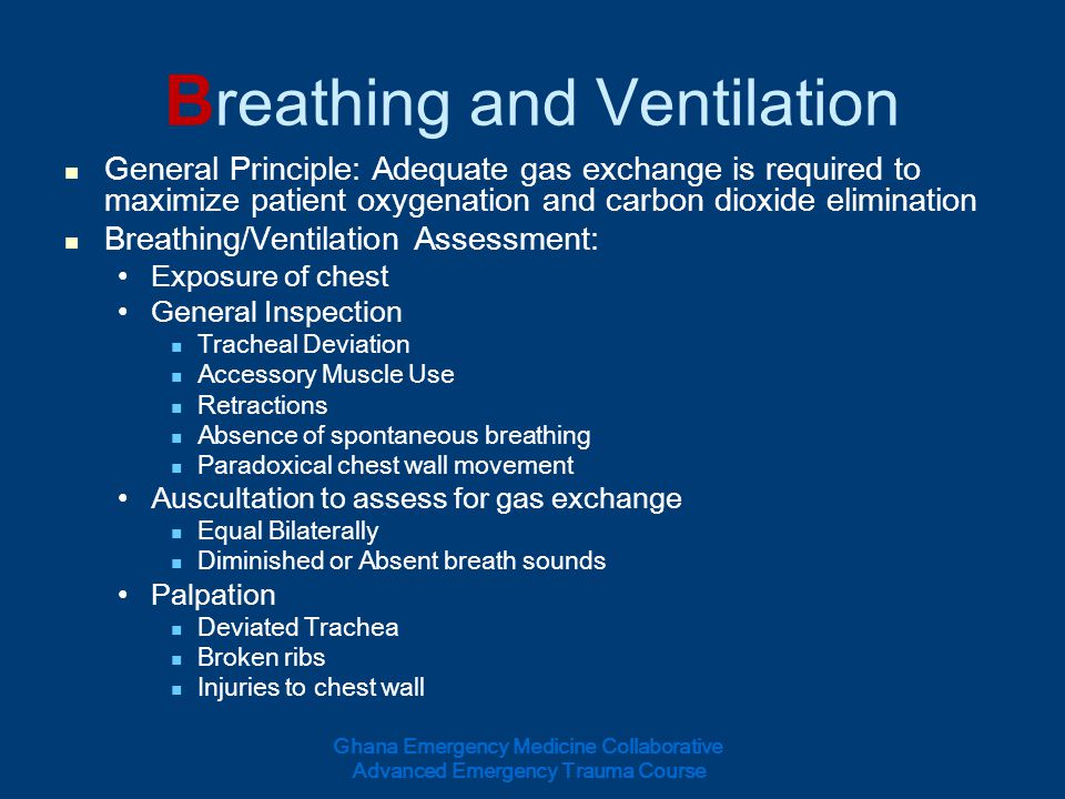 B reathing and Ventilation General Principle: Adequate gas exchange is required to maximize patient oxygenation and carbon dioxide elimination Breathi