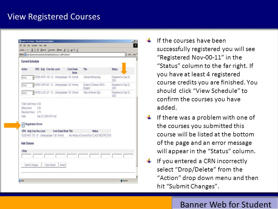 Banner Web for Student View Registered Courses If the courses have been successfully registered you will see Registered Nov-00-11 in the Status column