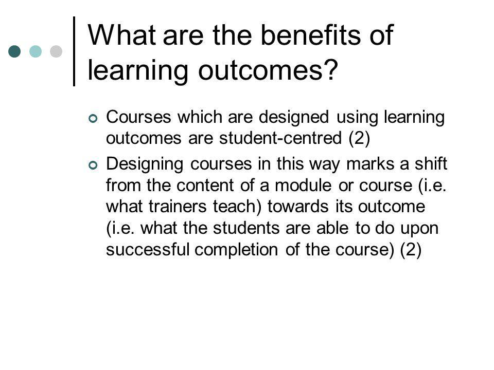 What are the benefits of learning outcomes.
