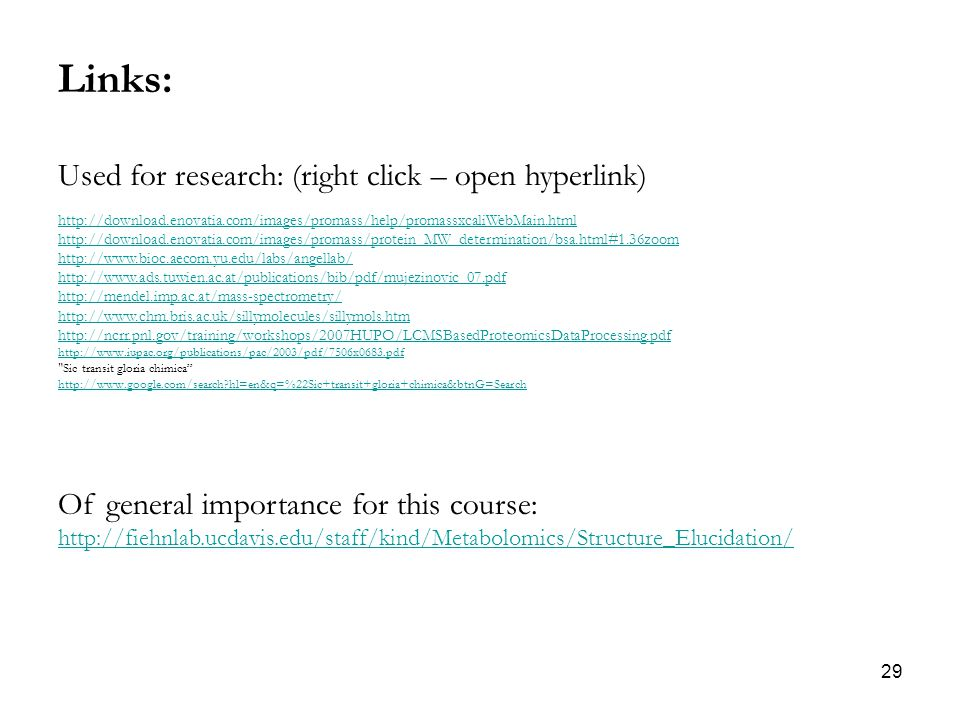29 Links: Used for research: (right click – open hyperlink) http://download.enovatia.com/images/promass/help/promassxcaliWebMain.html http://download.