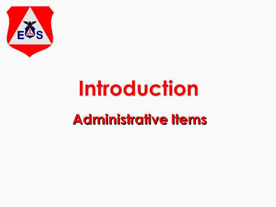 Introduction Administrative Items
