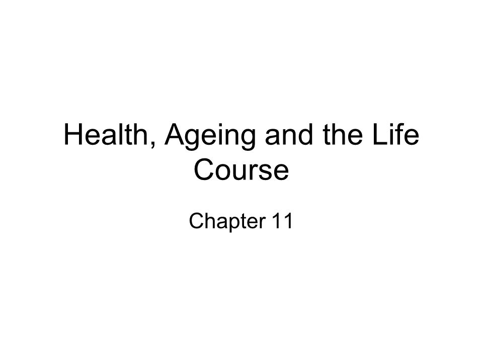Health, Ageing and the Life Course Chapter 11