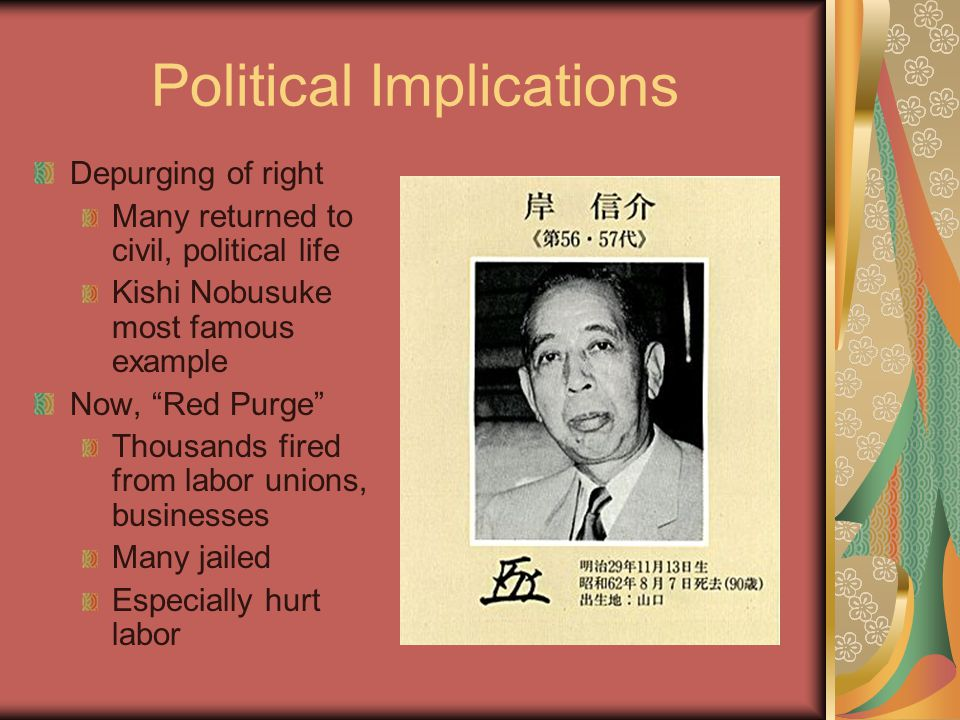 Conservative Revival Left-wing coalition governments lose out Yoshida Shigeru in power 1948-1954 Established the conservative political base, still unbroken Cemented US- Japan relationship Sticking point: Article IX