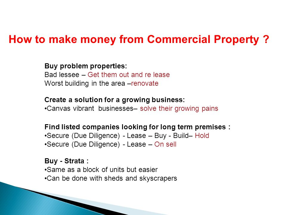 How to make money from Commercial Property ? Find listed companies looking for long term premises : Secure (Due Diligence) - Lease – Buy - Build– Hold