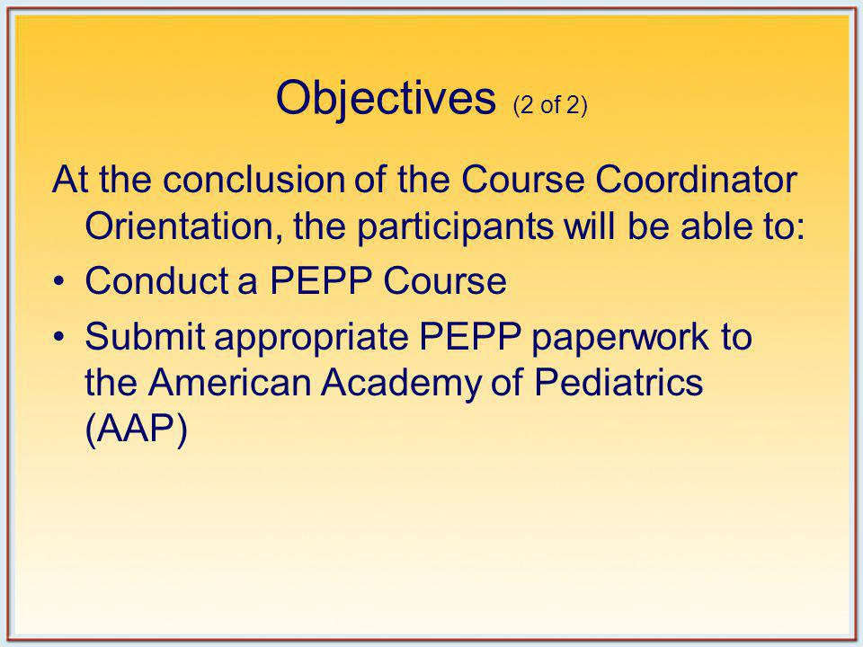 Responsibilities of PEPP Medical Advisor (2 of 2) Identify and clarify jurisdictional and protocol issues to be addressed in the course Serve as a Faculty member if possible
