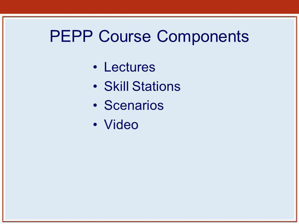PEPP Course Components Lectures Skill Stations Scenarios Video