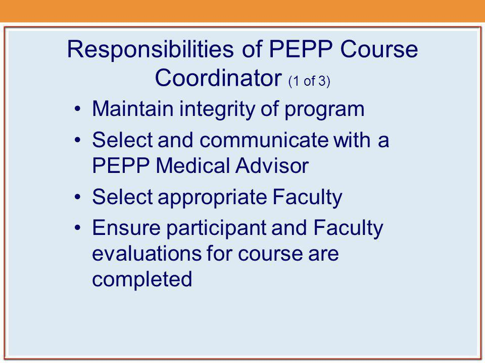 Continuing Education Credit At this time, the AAP does not award continuing education credits for PEPP Courses Course Coordinators should work with the appropriate agency in their area to arrange for securing continuing education credits