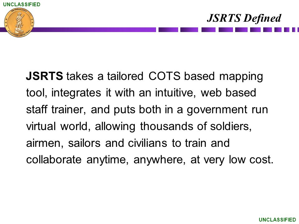 UNCLASSIFIED JSRTS Components US-Nexus: United States Nexus RaSOR-EM: Regional and State Online Resource – Emergency Management.