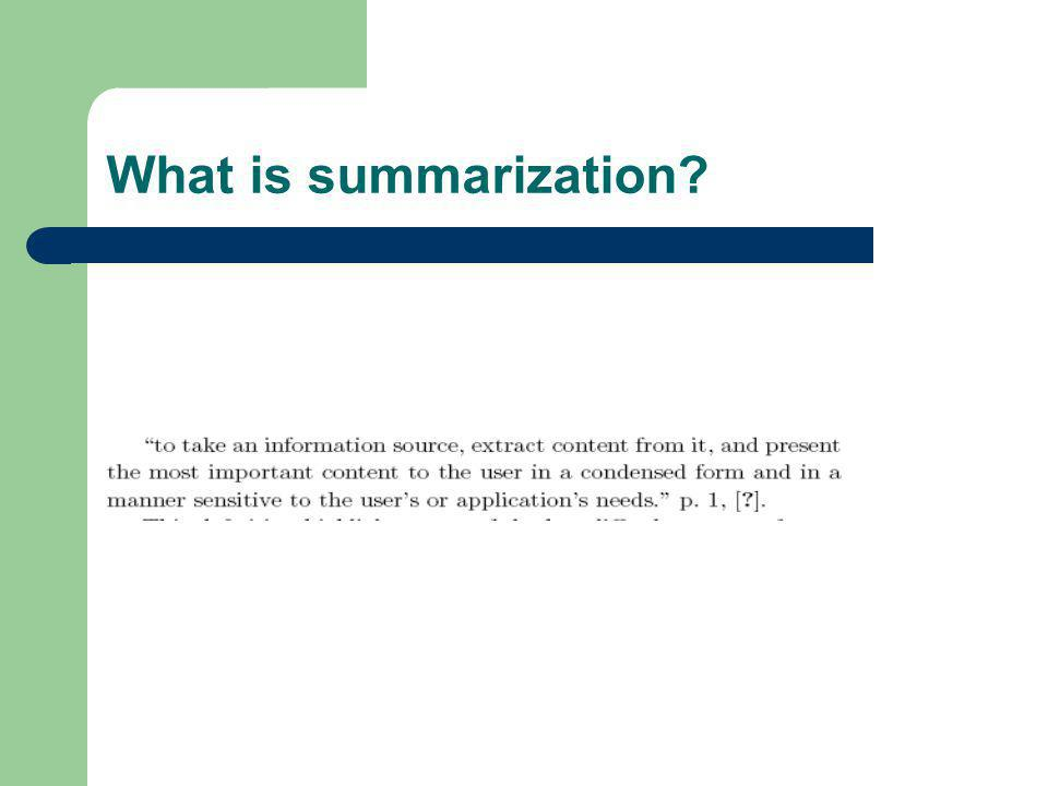 What is summarization