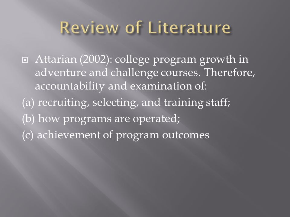 Attarian (2002): college program growth in adventure and challenge courses.