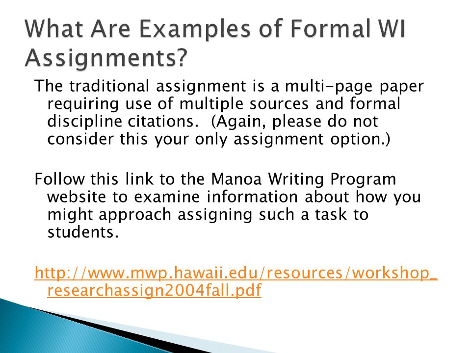 The traditional assignment is a multi-page paper requiring use of multiple sources and formal discipline citations.